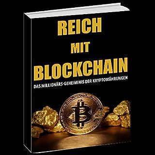 Reich mit Blockchain     Das Millionärs-Gehemnis der Kryptowährungen              Autor:                                                                                                                                 Robert Sasse                               Sprecher:                                                                                                                                 Robert Sasse                      Spieldauer: 1 Std.     3 Bewertungen     Gesamt 4,3