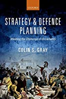 Strategy and Defence Planning: Meeting the Challenge of Uncertainty