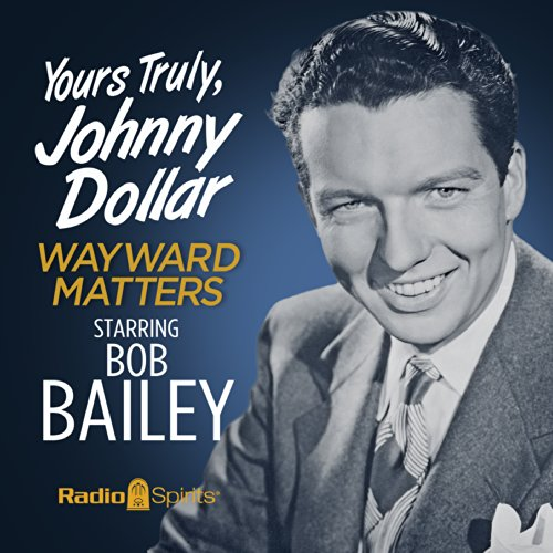 Couverture de Yours Truly, Johnny Dollar