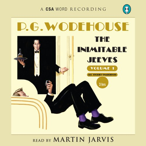 The Inimitable Jeeves                   By:                                                                                                                                 P. G. Wodehouse                               Narrated by:                                                                                                                                 Martin Jarvis                      Length: 3 hrs and 34 mins     113 ratings     Overall 4.8