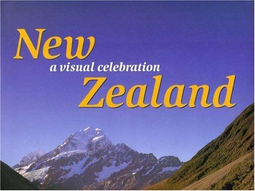 New Zealand: A Visual Celebration [Idioma Inglés]