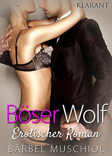 Böser Wolf. Erotischer Roman von [Muschiol, Bärbel]