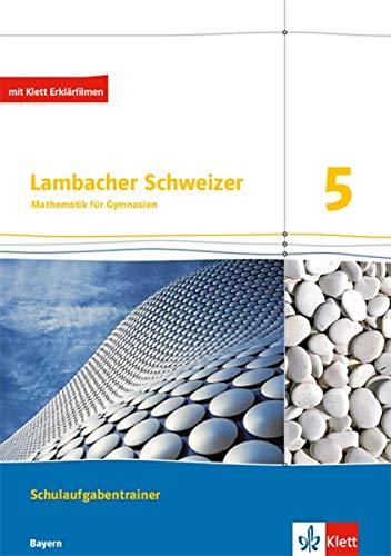 Lambacher Schweizer Mathematik 5. Ausgabe Bayern: Schulaufgabentrainer. Schülerheft mit Lösungen Klasse 5 (Lambacher Schweizer. Ausgabe für Bayern ab 2017)