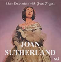 Close Encounters With Great Singers by Joan Sutherland