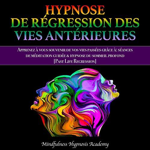 Couverture de Hypnose de Régression des Vies Antérieures