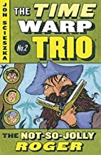 Not-So-Jolly Roger, the Twt R/I [TIME WARP TRIO #02 NOT-SO-JOLL]