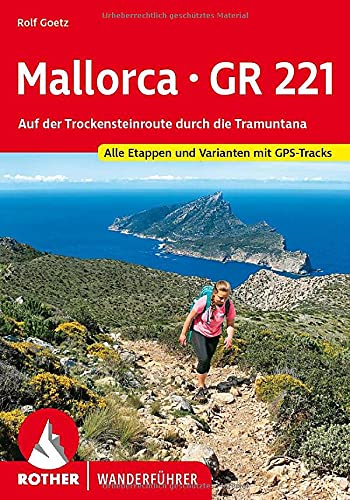 Mallorca – GR 221: Auf der Trockensteinroute durch die Tramuntana. Alle Etappen und Varianten. Mit GPS-Daten (Rother Wanderführer)