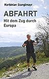 Abfahrt: mit dem Zug durch Europa (German Edition)