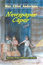 Newspaper Caper (Tweener Press Adventure Series, No. 1)