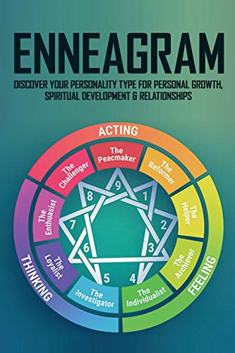Enneagram: Discover Your Personality Type For Personal Growth, Spiritual Development & Relationships