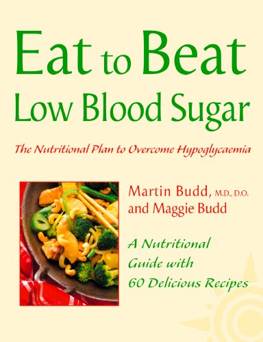 Low Blood Sugar: The Nutritional Plan to Overcome Hypoglycaemia, with 60 Recipes (Eat to Beat) (English Edition)