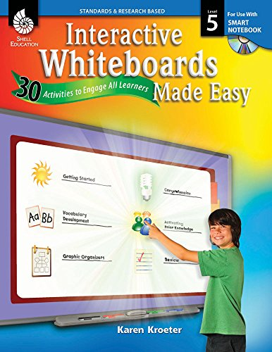 Interactive Whiteboards Made Easy: 30 Activities to Engage All Learners Level 5 (Smartboard Version)