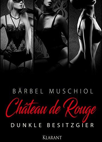 Chateau de Rouge. Dunkle Besitzgier