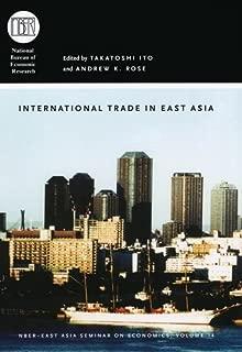 International Trade in East Asia (National Bureau of Economic Research East Asia Seminar on Economics Book 14)