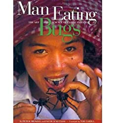 Man Eating Bugs: Art and Science of Eating Insects