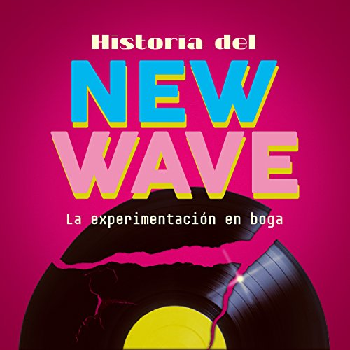 Historia del New Wave [History of New Wave]     La experimentación en boga [Experimentation in Vogue]              By:                                                                                                                                 Online Studio Productions                               Narrated by:                                                                                                                                 uncredited                      Length: 32 mins     Not rated yet     Overall 0.0