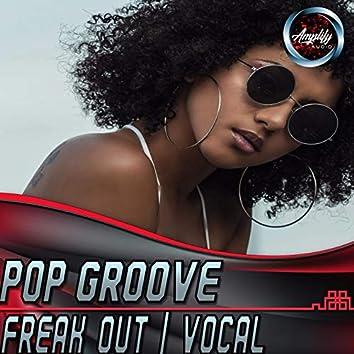 Pop Groove Vocal Lyrics Midtempo Freak Out
