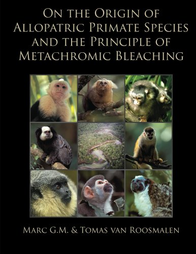 On the Origin of Allopatric Primate Species and the Principle of Metachromic Bleaching (English Edition)