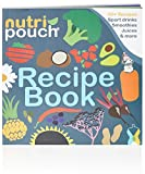 Nutripouch Recipe Book - Sports Drinks, Smoothies, Juices and More 50 Fantastic Recipes for Juicers...