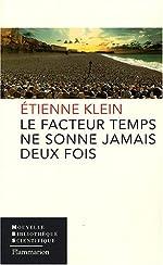 Le facteur temps ne sonne jamais deux fois d'Etienne Klein