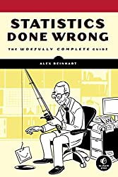 Statistics Done Wrong: The Woefully Complete Guide