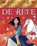 DISNEY PRINCESSES - Mes Coloriages de Rêve - Mulan