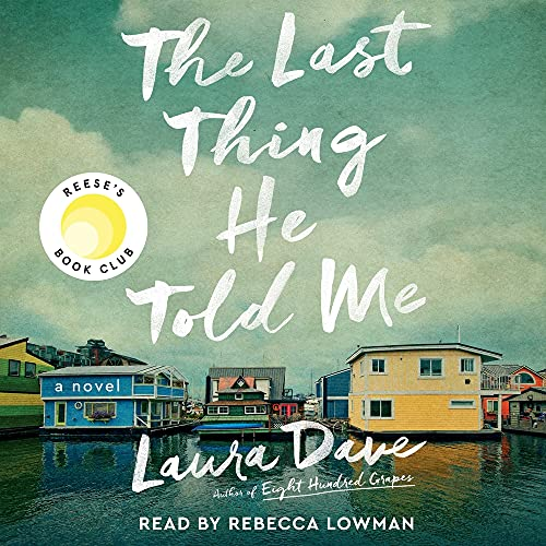 The Last Thing He Told Me Audiobook By Laura Dave cover art