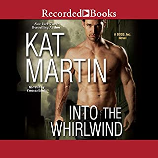 Into the Whirlwind                   Written by:                                                                                                                                 Kat Martin                               Narrated by:                                                                                                                                 Vanessa Edwin                      Length: 10 hrs and 43 mins     Not rated yet     Overall 0.0