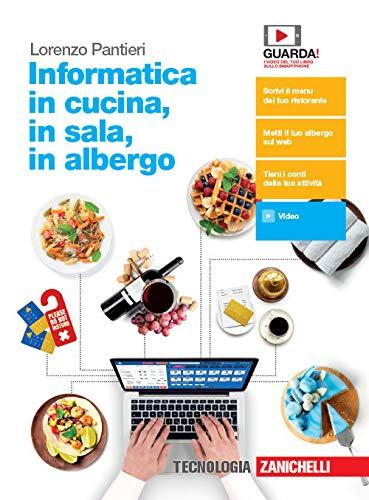 Informatica in cucina, in sala, in albergo. Per le Scuole superiori. Con e-book. Con espansione online