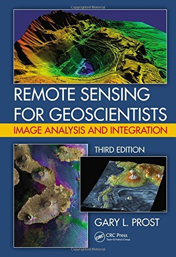 Download Remote Sensing For Geoscientists: Image Analysis And Integration, Third Edition By Gary L. Prost (2013-12-06) 