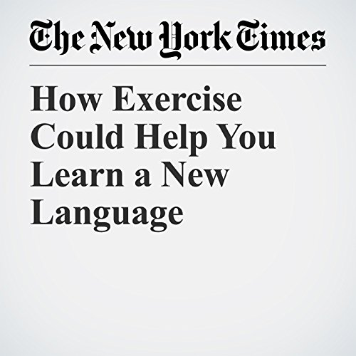 How Exercise Could Help You Learn a New Language copertina