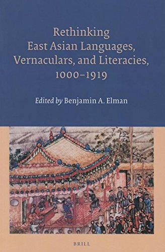 Compare Textbook Prices for Rethinking East Asian Languages, Vernaculars, and Literacies, 10001919  ISBN 9789004305953 by Benjamin Elman, A.