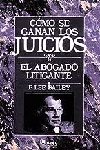Como Se Ganan Los Juicios / To Be Trial Lawyer: El Abogado Litigante / The Litigant Lawyer (Spanish Edition)