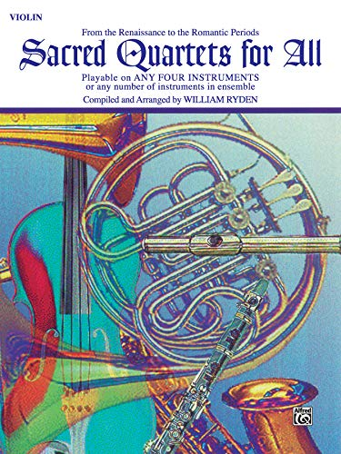 Sacred Quartets for All (From the Renaissance to the Romantic Periods): Violin (For All Series)