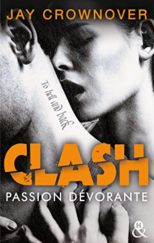 Clash T3 : Passion dévorante : la suite du spin-off de Marked Men (&H) par [Jay Crownover]