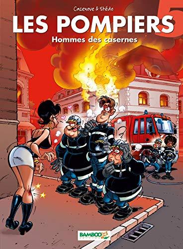 Les Pompiers - tome 05 - Homme des casernes