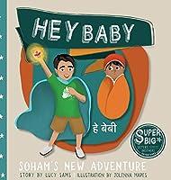 Hey Baby - Soham's New Adventure: Soham Super Big Brother Series - 1