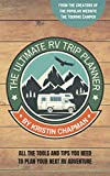 The Ultimate RV Trip Planner: All the tools and tips you need to plan your next RV adventure