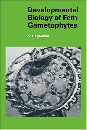 Biology of Fern Gametophytes (Developmental and Cell Biology Series, Band 20)
