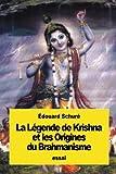 La Légende de Krishna et les Origines du Brahmanisme
