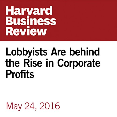 Lobbyists Are behind the Rise in Corporate Profits copertina