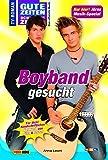 GZSZ - Gute Zeiten, schlechte Zeiten, Band 56: Boyband gesucht! - Anna Leoni