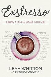 Exstresso: Taking a Coffee Break with God