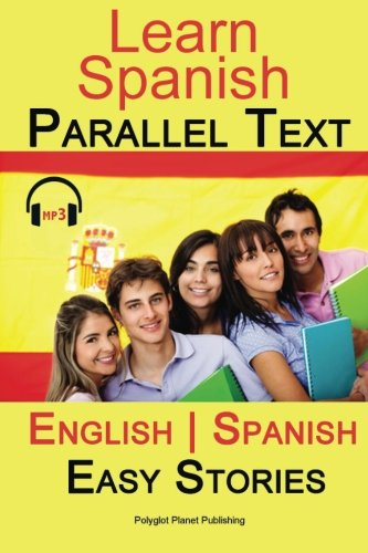 Learn Spanish - Parallel Text - Easy Stories (Bilingual, English - Spanish) Audi
