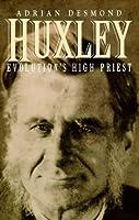 Huxley: Evolution's High Priest