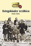 Kriegskinder erzählen. Klappenbroschur: Zwischen Sirenengeheul und Granatsplittern. 1939-1945 (Zeitgut)