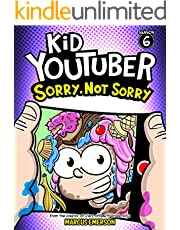 Kid Youtuber 6: Sorry, Not Sorry (a hilarious adventure for children ages 9-12): From the Creator of Diary of a 6th Grade Ninja