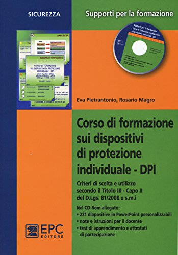 Corso di formazione sui dispositivi di protezione individuale DPI. Con CD-ROM