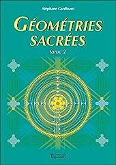 Géométries sacrées Tome 2 de Stéphane Cardinaux