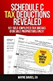 Schedule C Tax Deductions Revealed: The Plain English Guide to 101 Self-Employed Tax Breaks (Small Business Tax Tips) (Volume 2)